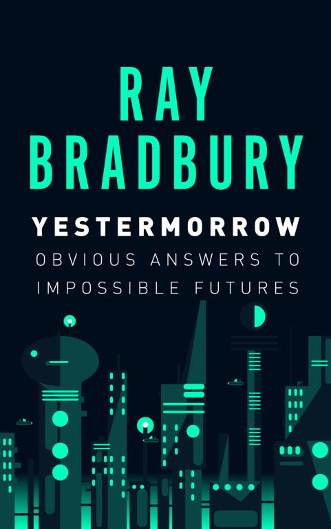 обложка книги Yestermorrow: Obvious Answers to Impossible Futures