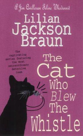 обложка книги Lilian Jackson Braun - Cat 17 Who Blew The Whistle
