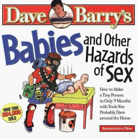 обложка книги Babies and Other Hazards of Sex: How to Make a Tiny Person in Only 9 Months, with Tools You Probably Have Around the Home