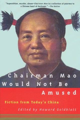 Изображение к книге Chairman Mao Would Not Be Amused - Fiction From Today`s China [редактор Говард Голдблатт]