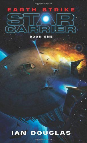 обложка книги Earth Strike: Star Carrier: Book One