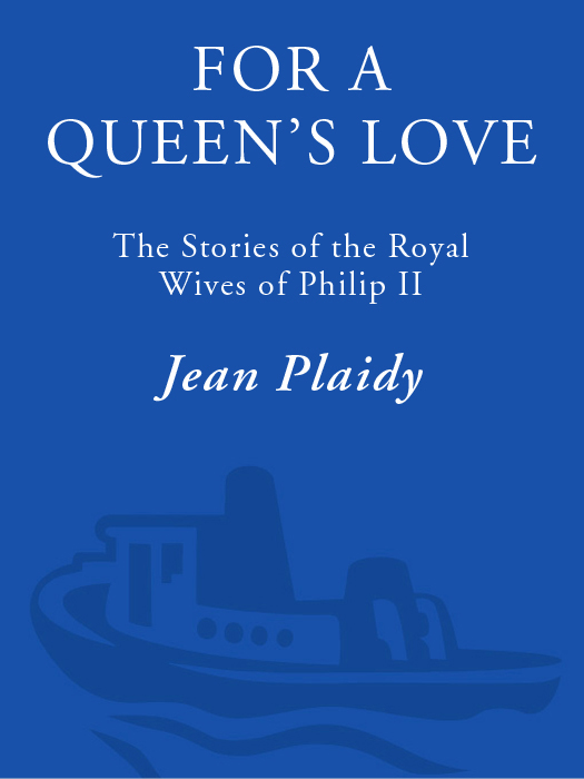 обложка книги For a Queen's Love: The Stories of the Royal Wives of Philip II