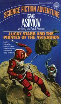 обложка книги Lucky Starr and the Pirates of the Asteroids