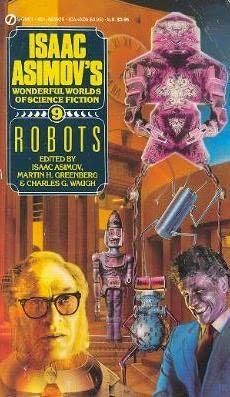обложка книги Isaac Asimov's Worlds of Science Fiction. Book 9: Robots