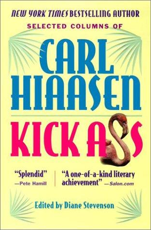 обложка книги Kick Ass: Selected Columns of Carl Hiaasen