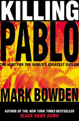 обложка книги Killing Pablo: The Hunt for the World's Greatest Outlaw